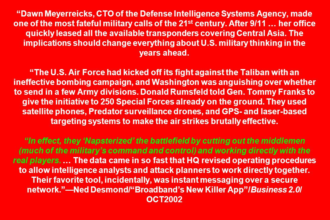 Dawn Meyerreicks, CTO of the Defense Intelligence Systems Agency, made one of the most fateful military calls of the 21 st century.