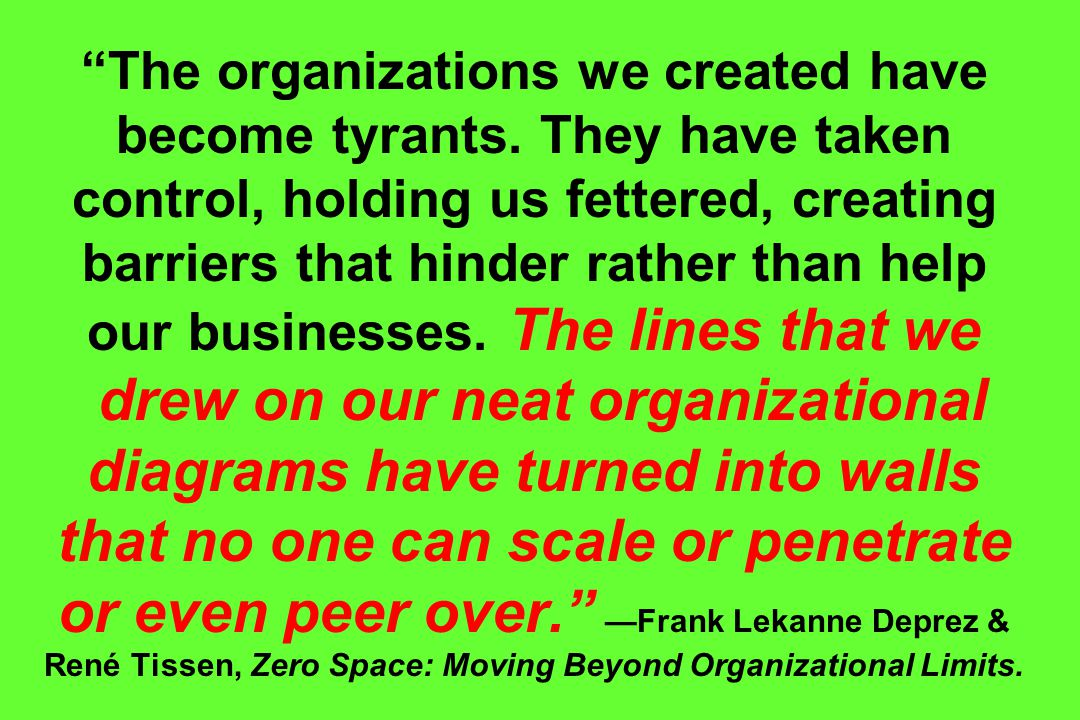 The organizations we created have become tyrants.