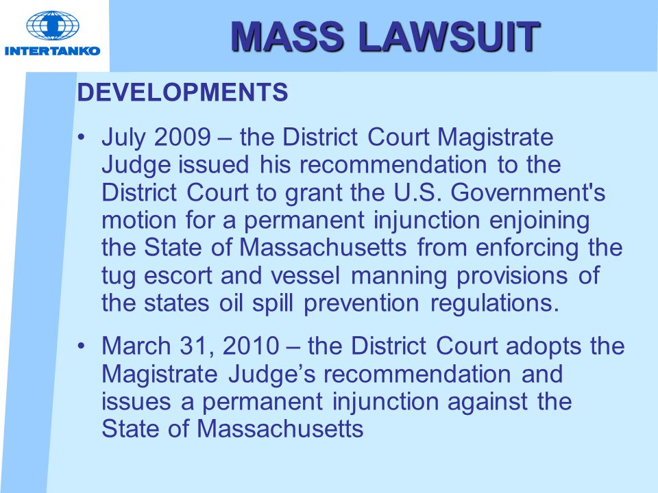 MASS LAWSUIT DEVELOPMENTS July 2009 – the District Court Magistrate Judge issued his recommendation to the District Court to grant the U.S. Government