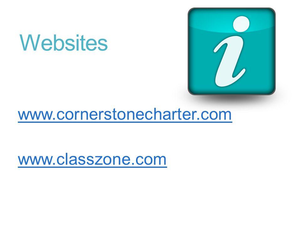 Websites www.cornerstonecharter.com www.classzone.com