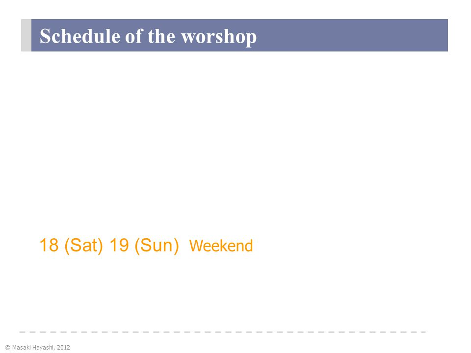© Masaki Hayashi, 2012 Schedule of the worshop 16 (Thu) Lecture (13-17) - Introduction of T2V technology - TVML workshop - How to make character - How to use T2V Editor 17 (Fri) Lecture (13-17) - About TVML SDK (development kit) Workshop start 18 (Sat) 19 (Sun) Weekend 20 (Mon)Concert (12-) Workshop (13:30 - 17) 21 (Tue)Presentationof results, closing (13-)