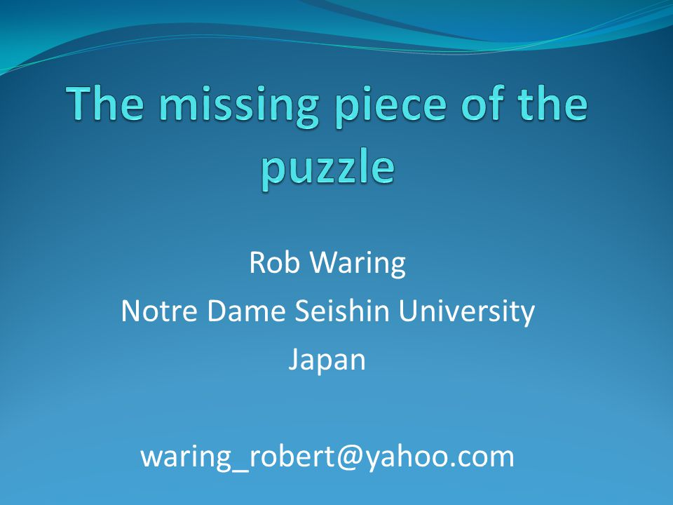 Rob Waring Notre Dame Seishin University Japan waring_robert@yahoo.com