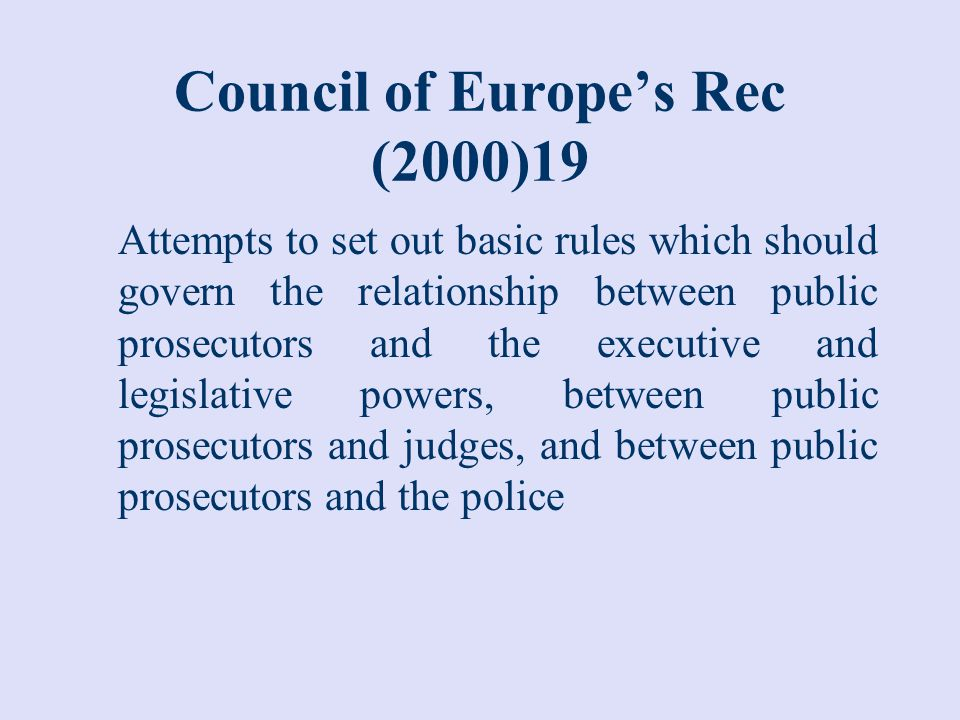The Prosecutor and the Judiciary (2) Do powers of prosecutorial supervision in the prosecutor's office of former communist countries cut across the judicial function and infringe principles of separation of powers?