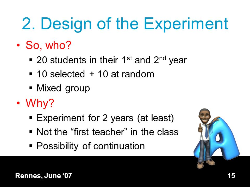 2. Design of the Experiment So, who.