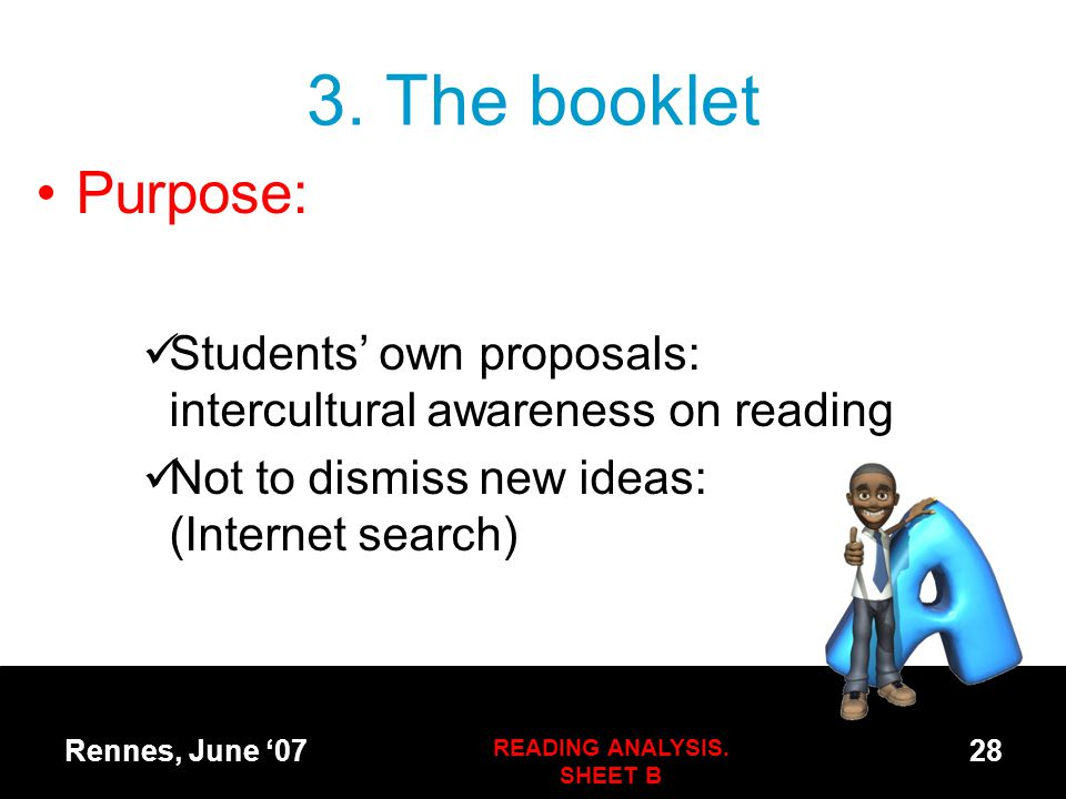3. The booklet Purpose: Students' own proposals: intercultural awareness on reading Not to dismiss new ideas: (Internet search) Rennes, June '07 READI