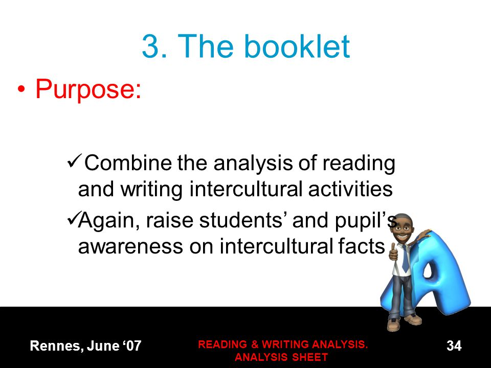 3. The booklet Purpose: Combine the analysis of reading and writing intercultural activities Again, raise students' and pupil's awareness on intercult