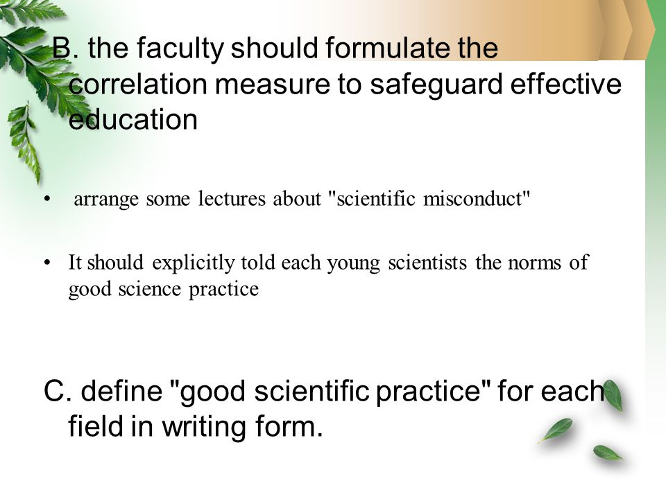 B. the faculty should formulate the correlation measure to safeguard effective education arrange some lectures about