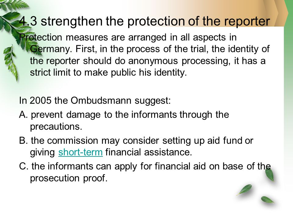 4.3 strengthen the protection of the reporter Protection measures are arranged in all aspects in Germany.