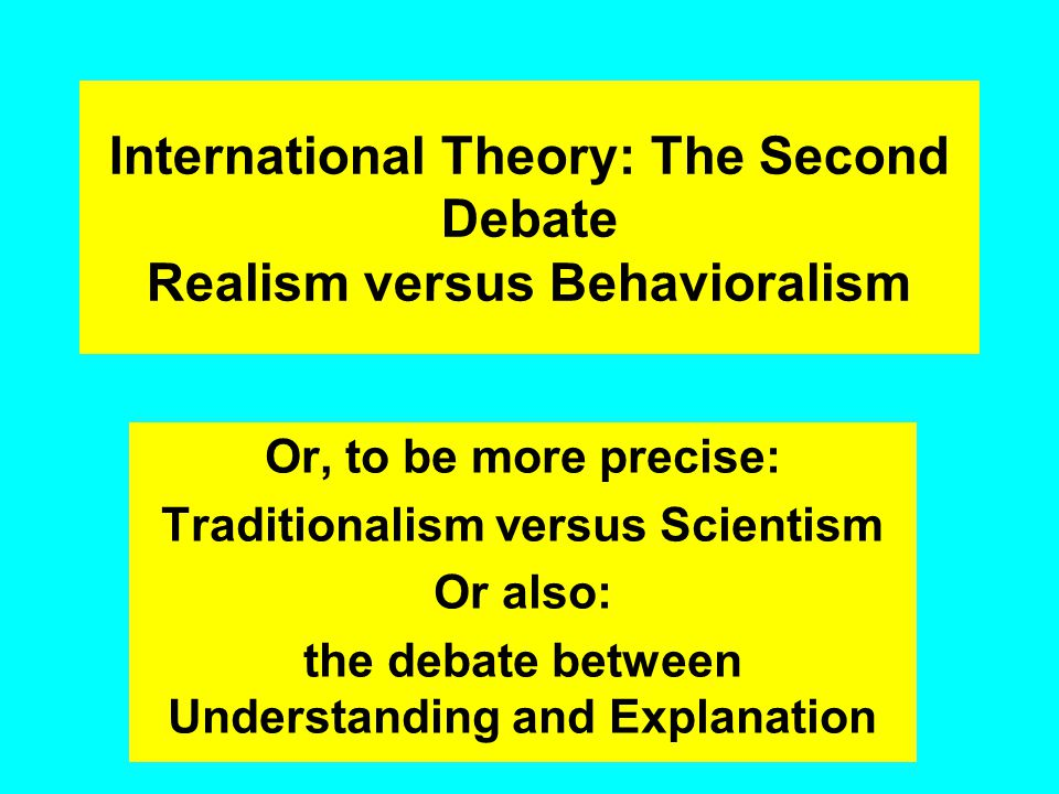 Monday, May 16, 2011 Different Methodologies of IR – A Scientific Epistemology – Case Study: The second Great Debate between Traditionalism and Scient