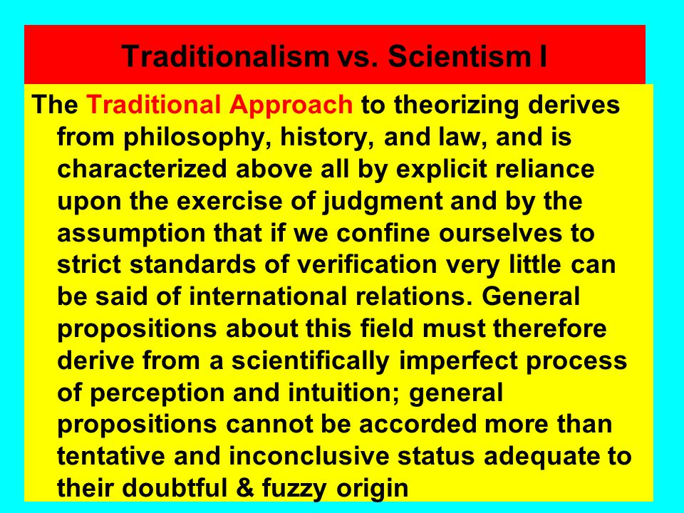 The methodological- epistemological/ontological field of I.R.theory Billiard-Ball-Model of Int. Politics REALISM NEOREALISM Traditionalism Scientism Q
