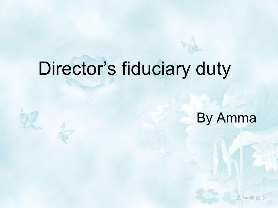 Director's fiduciary duty By Amma