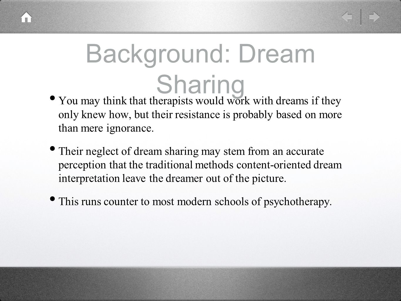 Background: Dream Sharing You may think that therapists would work with dreams if they only knew how, but their resistance is probably based on more t