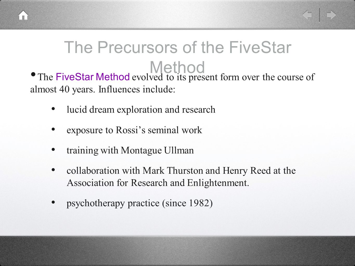 The Precursors of the FiveStar Method The FiveStar Method evolved to its present form over the course of almost 40 years. Influences include: lucid dr