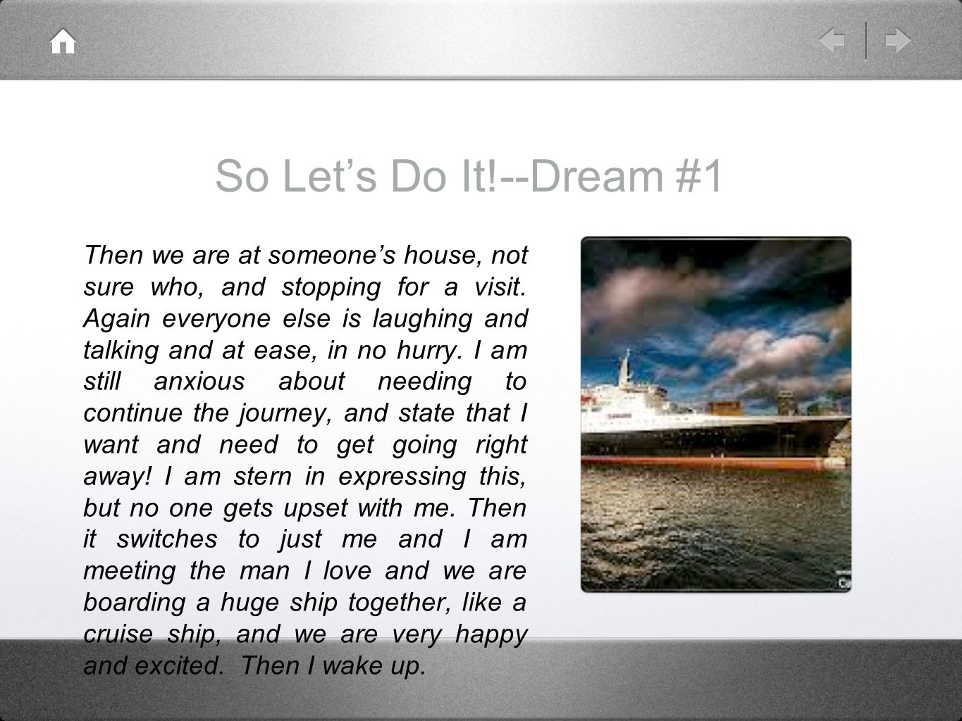 So Let's Do It!--Dream #1 Then we are at someone's house, not sure who, and stopping for a visit.