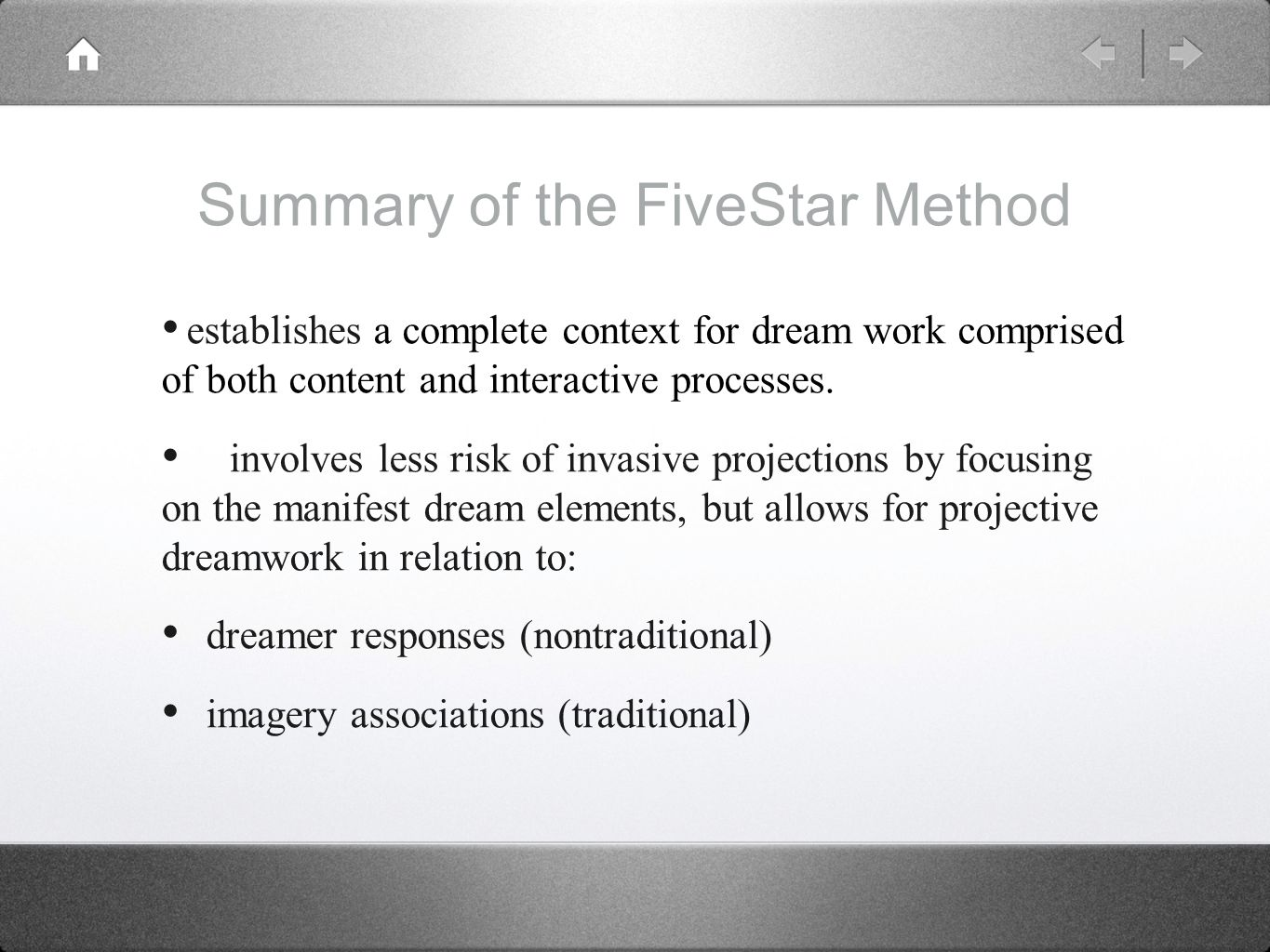 Summary of the FiveStar Method establishes a complete context for dream work comprised of both content and interactive processes.