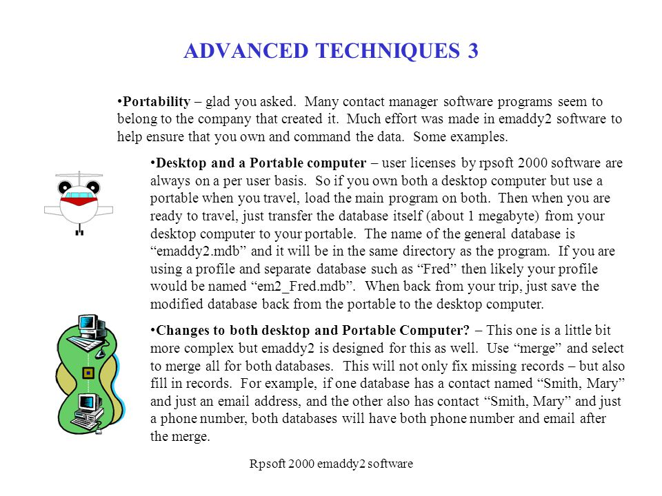 Rpsoft 2000 emaddy2 software ADVANCED TECHNIQUES 3 Portability – glad you asked.