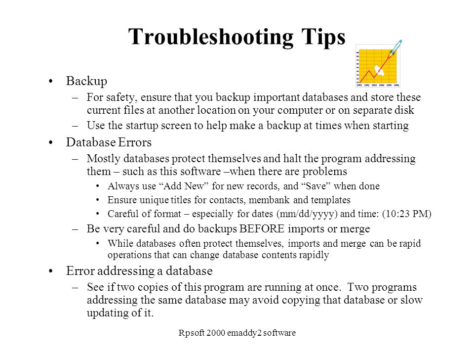 Rpsoft 2000 emaddy2 software Troubleshooting Tips Backup –For safety, ensure that you backup important databases and store these current files at anot