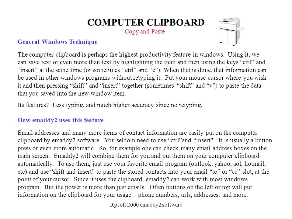 Rpsoft 2000 emaddy2 software COMPUTER CLIPBOARD The computer clipboard is perhaps the highest productivity feature in windows. Using it, we can save t