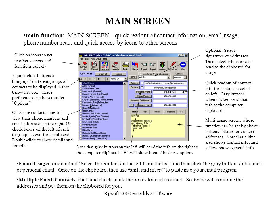 Rpsoft 2000 emaddy2 software MAIN SCREEN main function: MAIN SCREEN – quick readout of contact information, email usage, phone number read, and quick access by icons to other screens Email Usage: one contact.
