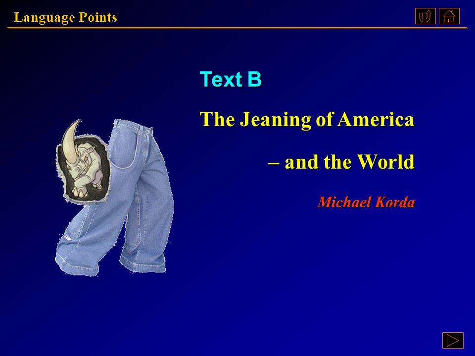 Text B: Language PointsText B: Language PointsText B: Language PointsText B: Language Points ComprehensionComprehensionComprehension Unit 2: Text B