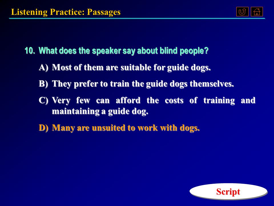 Listening Practice: Passages 9.How long is the intensive course for training guide dogs.