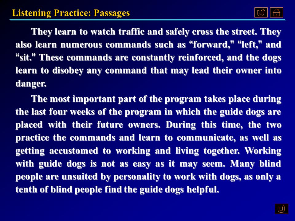 Listening Practice: Passages Script 10.What does the speaker say about blind people.