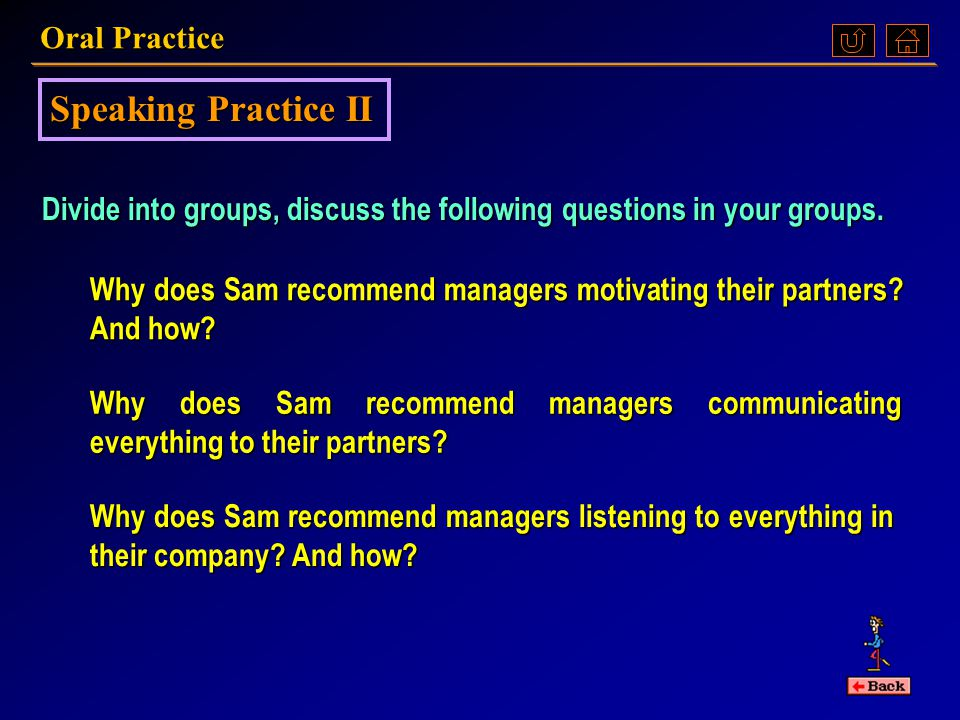 Speaking Practice I Divide into groups, discuss the following questions in your groups.