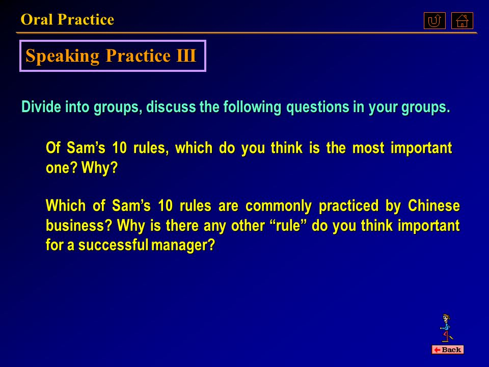 Oral Practice Speaking Practice II Divide into groups, discuss the following questions in your groups.