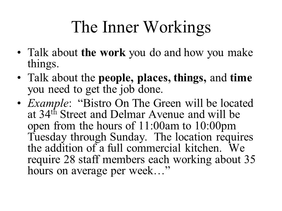The Inner Workings Talk about the work you do and how you make things.