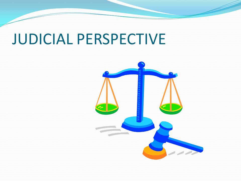 JUDICIAL PERSPECTIVE