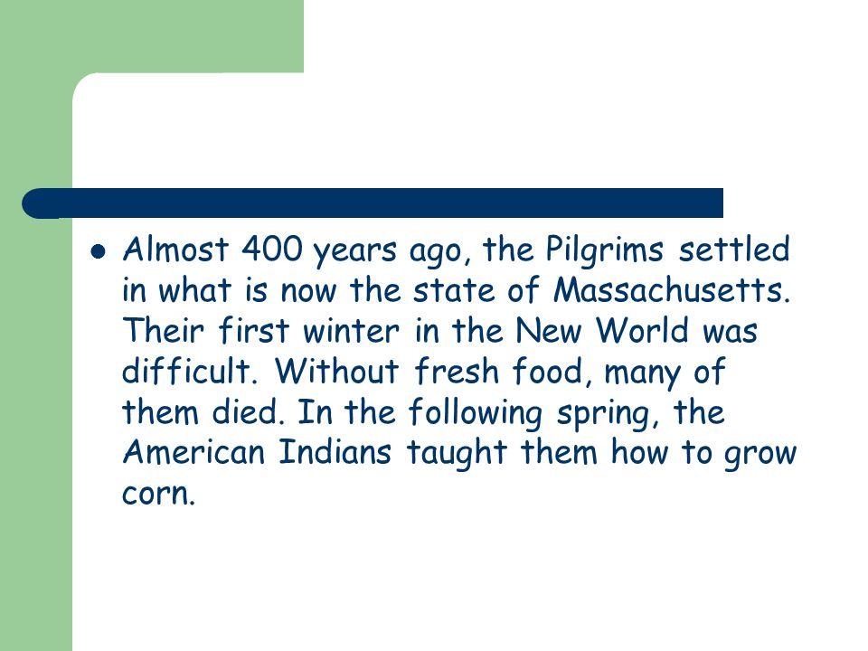 Pilgrims The 102 English people who sailed to America on the Mayflower in 1620.