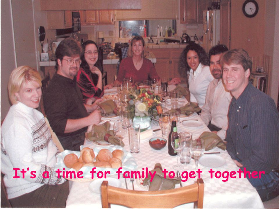 It's a time for family to get together
