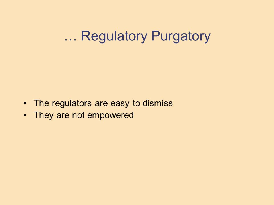 Regulatory Heaven Let regulators report only to Parliament Give them licensing and other powers Their regulations will be subject to scrutiny of a permanent joint parliamentary committee Accounts of regulators and actions to be scrutinised by CAG Develop capacity in civil society user groups Staffing of regulators very important