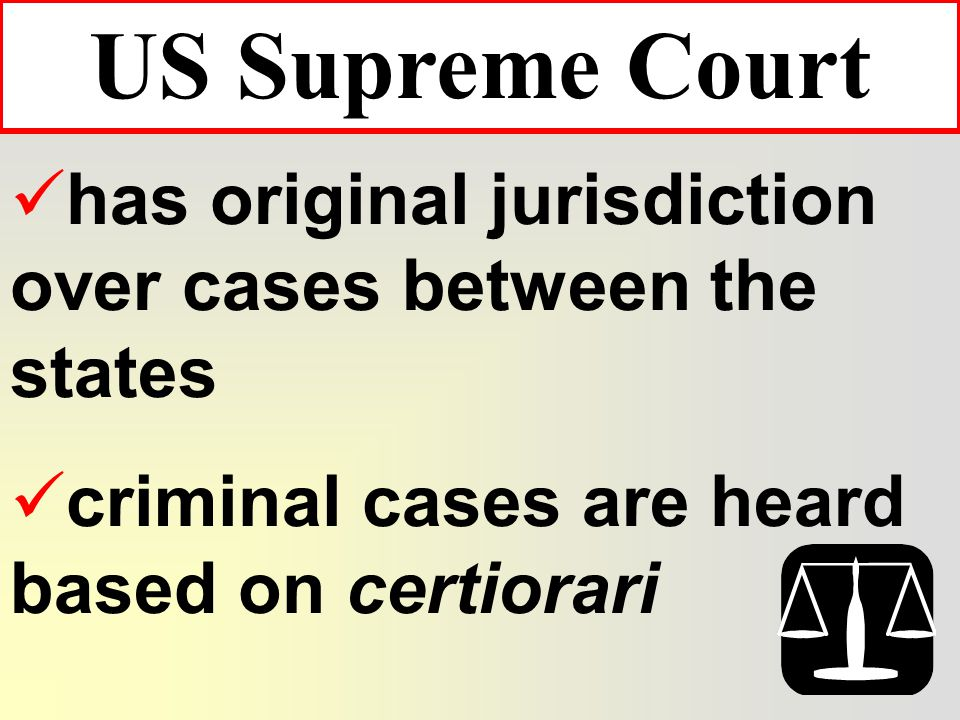 cannot rule on issues of state law 9 justices appointed for life by the President make between 160,00 and 175,000.00 US Supreme Court