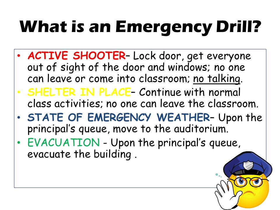 What happens during a fire drill. There is no talking during any emergency drills or evacuations.