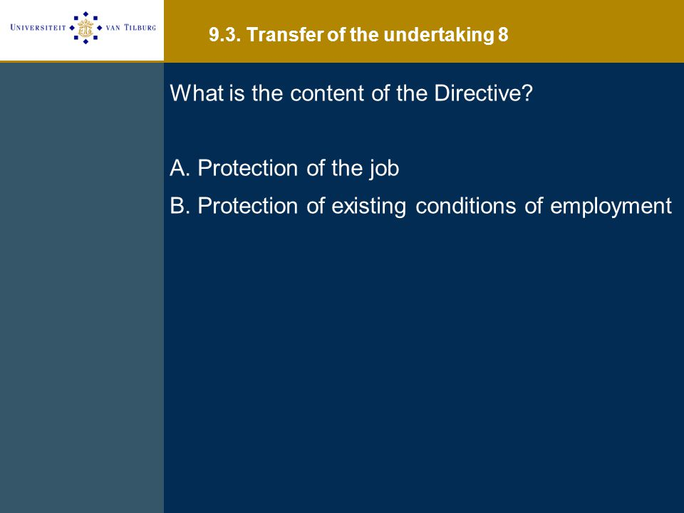 What is the content of the Directive. A. Protection of the job B.