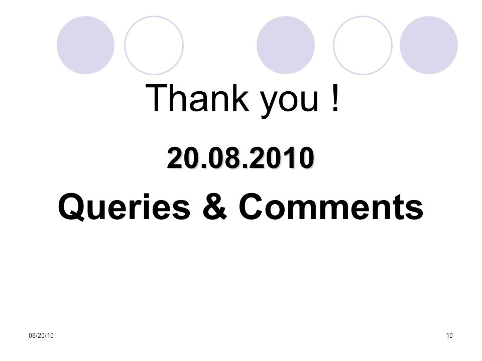 08/20/1010 Thank you ! Queries & Comments