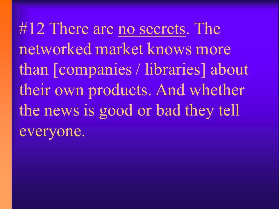 #12 There are no secrets.