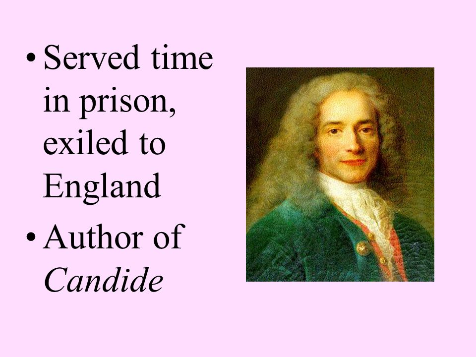 Served time in prison, exiled to England Author of Candide