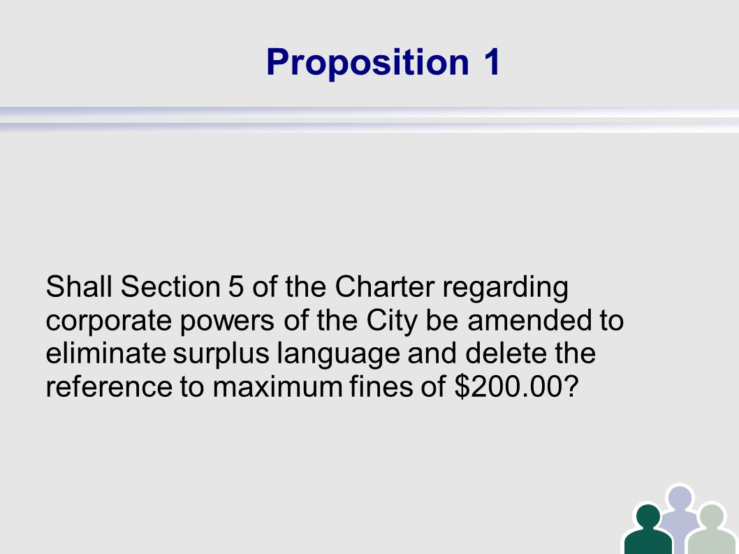 Proposition 6 Shall Section 11 of the Charter be amended to allow the City Council to designate officers of the City to sign bonds, warrants and other official documents?