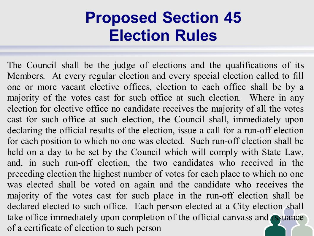 Proposed Section 45 Election Rules The Council shall be the judge of elections and the qualifications of its Members.