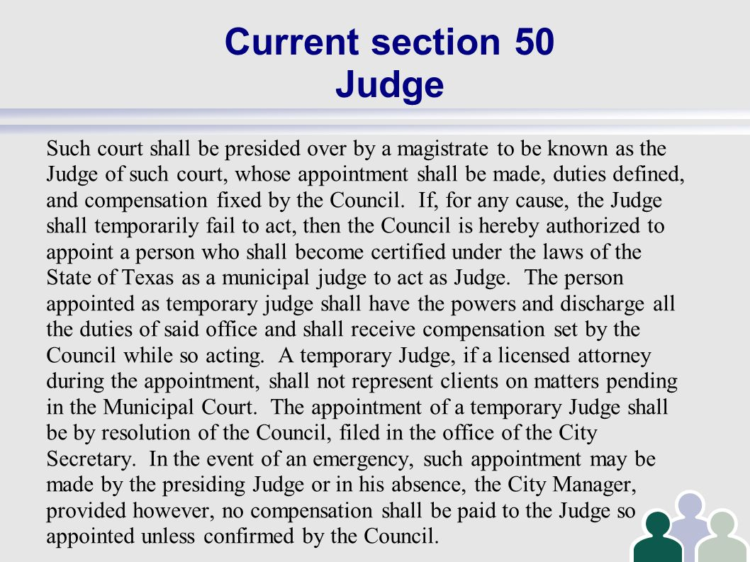 Current section 50 Judge Such court shall be presided over by a magistrate to be known as the Judge of such court, whose appointment shall be made, duties defined, and compensation fixed by the Council.