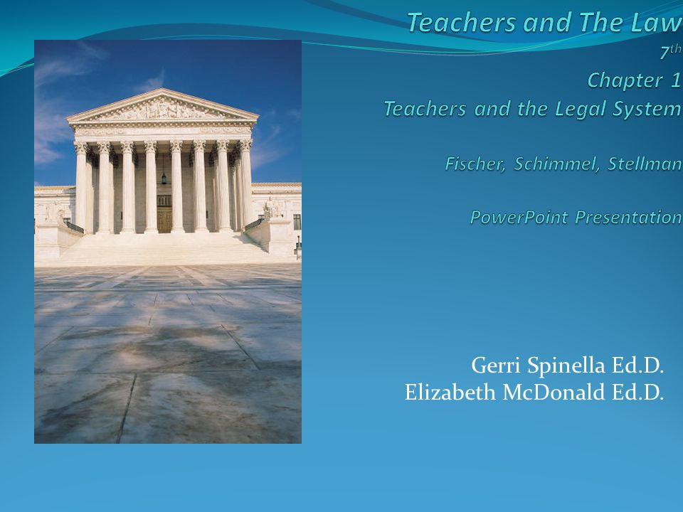 Copyright © Allyn & Bacon 2007 Key Concepts Chapter 1-Teachers and the Legal System Part I Legal Aspects of Teaching Key Concepts Chapter 1 – Teachers and the Legal System Part II Teachers' and Students' Rights