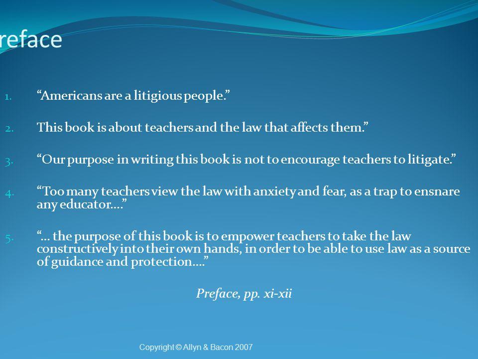 Preface 1. Americans are a litigious people. 2.