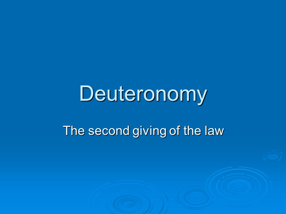 Deuteronomy The second giving of the law