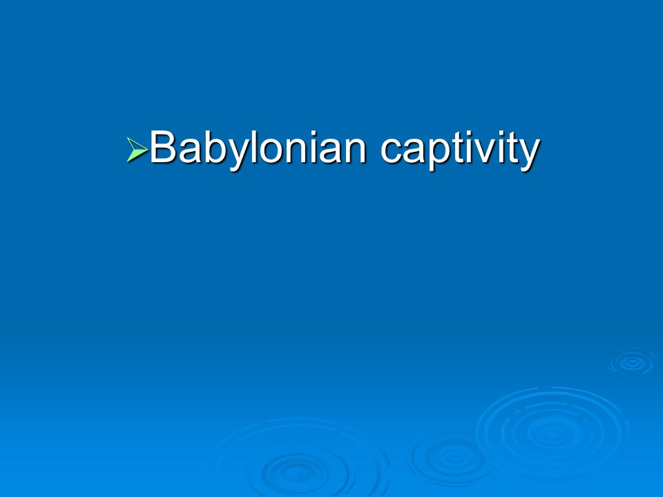 Babylonian captivity