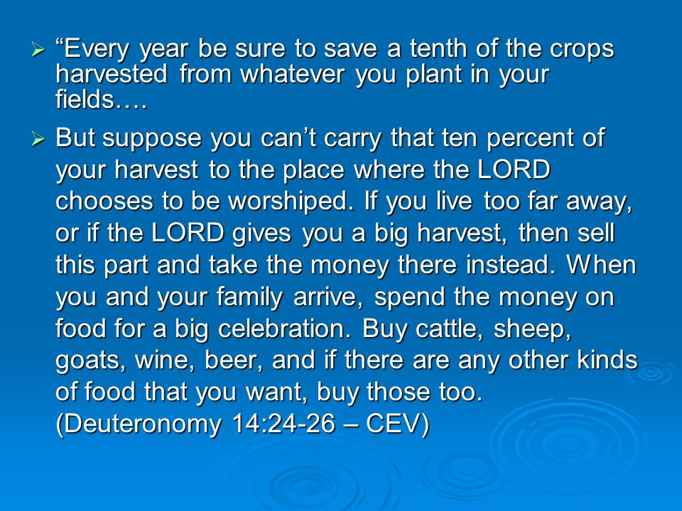  Every year be sure to save a tenth of the crops harvested from whatever you plant in your fields….