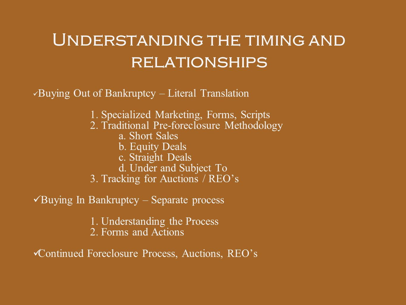 Understanding the timing and relationships Buying Out of Bankruptcy – Literal Translation 1.