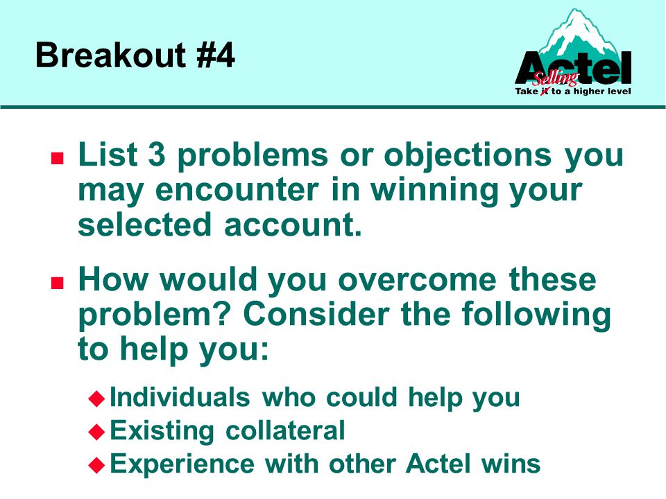 Breakout #4 List 3 problems or objections you may encounter in winning your selected account.