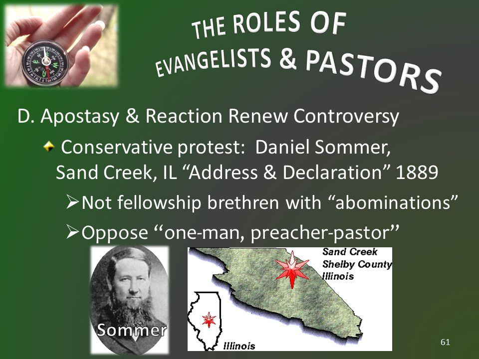 "D. Apostasy & Reaction Renew Controversy Conservative protest: Daniel Sommer, Sand Creek, IL ""Address & Declaration"" 1889  Not fellowship brethren wi"